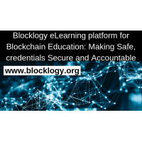 Blocklogy eLearning platform for #Blockchain Education: Making credentials Secure, Safe and Accou