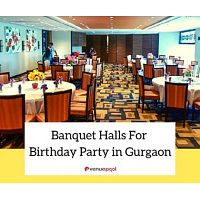 Banquet halls for birthday party in gurgaon
