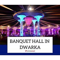Banquet Halls in Dwarka