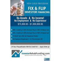 FIX & FLIP INVESTOR FUNDING – No Assets, No Income, No Employment!