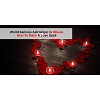 World Famous Astrologer in Ottawa - How to make a love spell