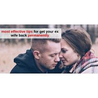 most effective tips for get your ex wife back permanently