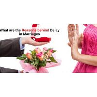 What are the Reasons behind Delay in Marriages - Late Marriage Problem Solution