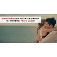 Best Solution for How to Get Your Ex Husband Back After a Divorce