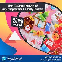 Time To Steal The Sale of Super September on Puffy Stickers | RegaloPrint