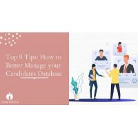 Top 9 tips: How to better Manage your Candidate's Database