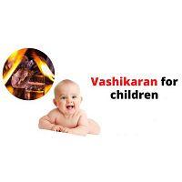 Powerful Vashikaran to Control Children - Vashikaran Specialist Astrologer