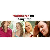 Powerful Vashikaran to control Daughter - Vashikaran Specialist Astrologer