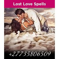 GUARANTEED RETURN LOST LOVE SPELLS/ MARRIAGE SPELLS/ LOVE BINDING SPELLS +27735806509