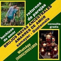 REGRESAMOS A TU SER AMADO BRUJOS MAYAS (00502)50552695-50551809