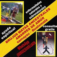 BRUJOS MAYAS ANCESTRALES ATRAEMOS A TU SER AMADO 00502- 50552695-50551809