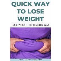 Quick Way To Lose Weight The Healthy Way