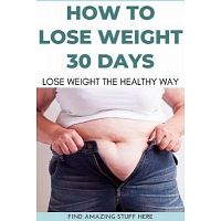 How To Lose Weight Thirty Days