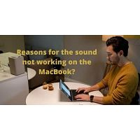 Sound not working on the MacBook? Reasons for the sound not working on the MacBook.