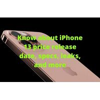 Know about iPhone 13 price, release date, specs, leaks, and more